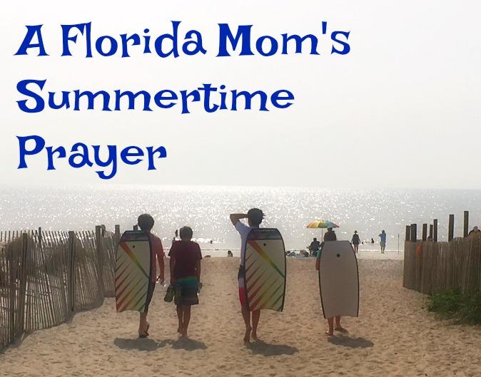 A Florida Mom's Summertime Prayer