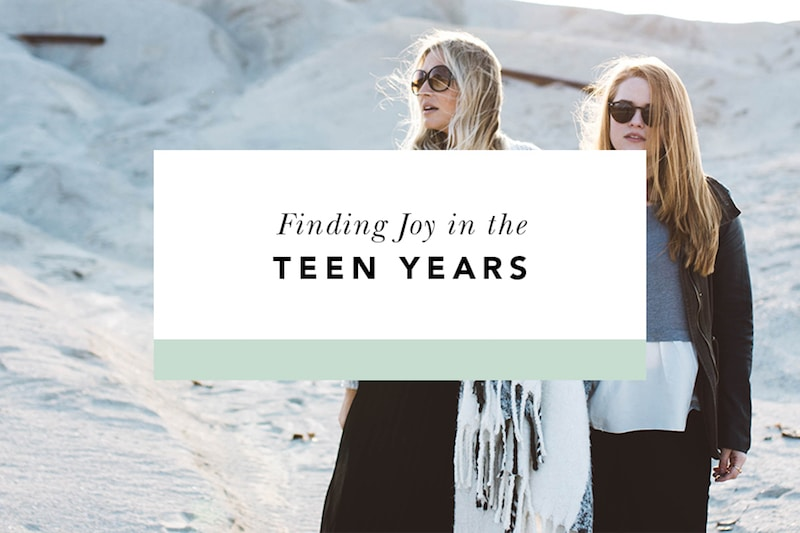 Finding Joy in the Teen Years