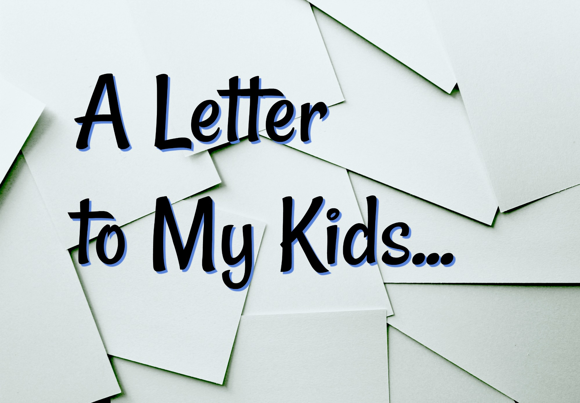 A Letter to My Kids: Coronavirus Edition
