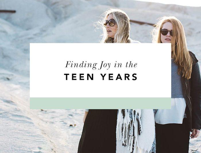 Finding Joy in the Teen Years