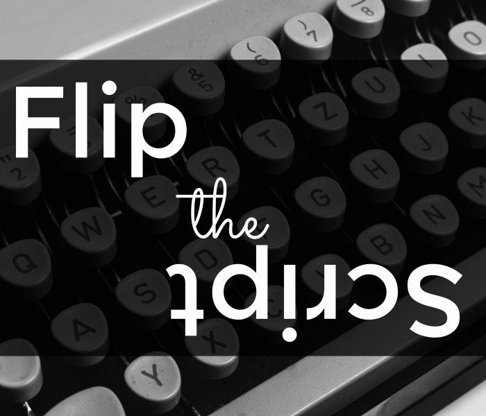 Flip the Script