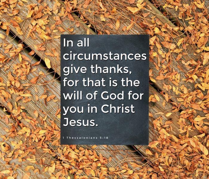 Give Thanks in All Circumstances (Even 2020)