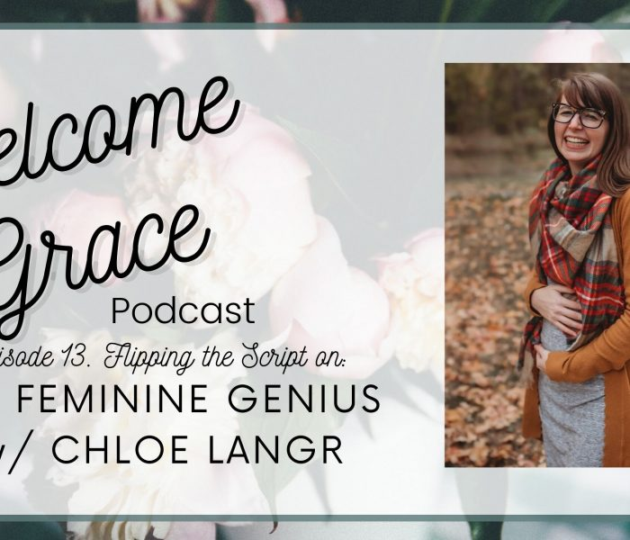 Flipping the Script on the Feminine Genius with Chloe