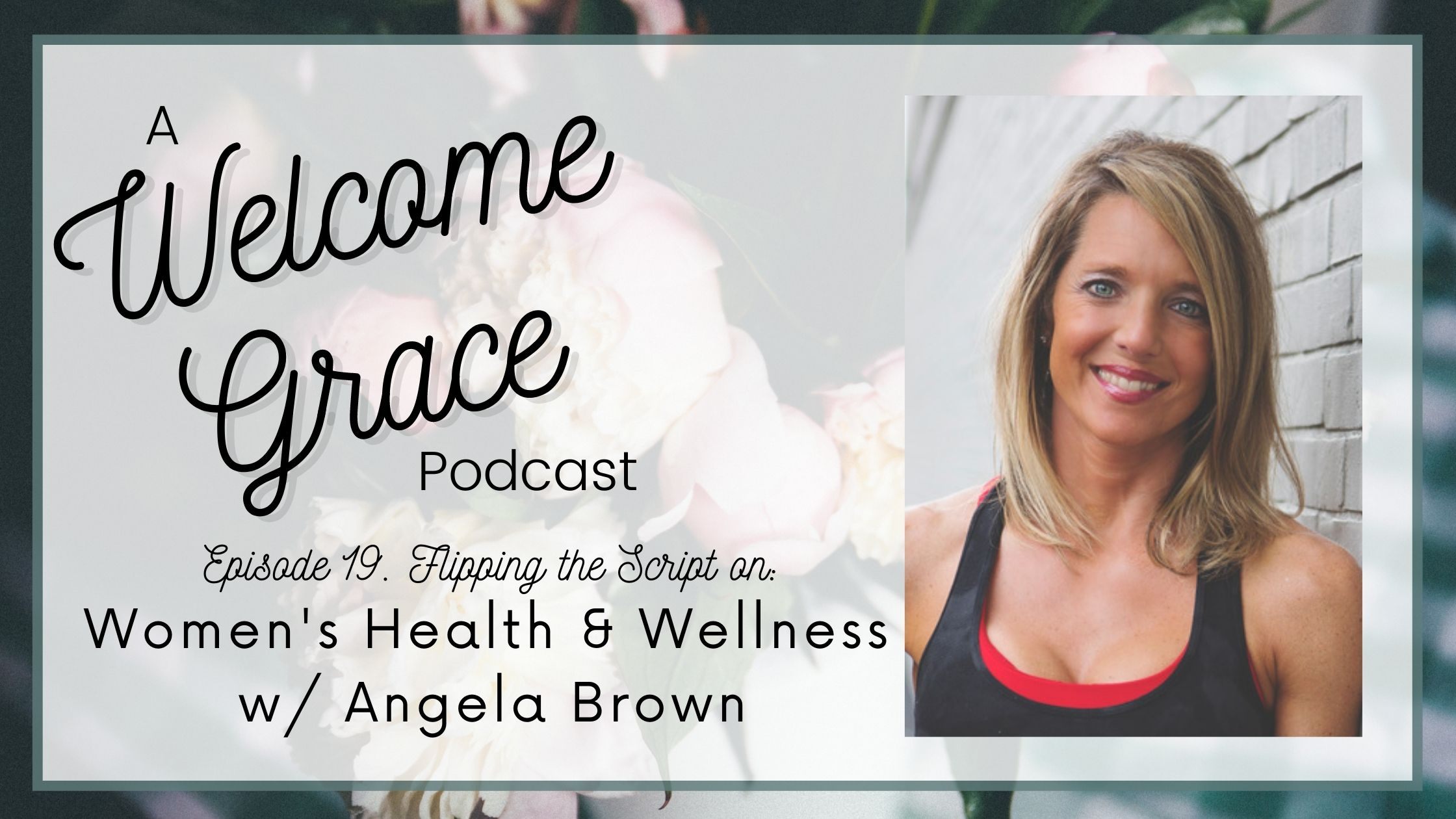 Flipping the Script on Women's Health & Wellness with Angela