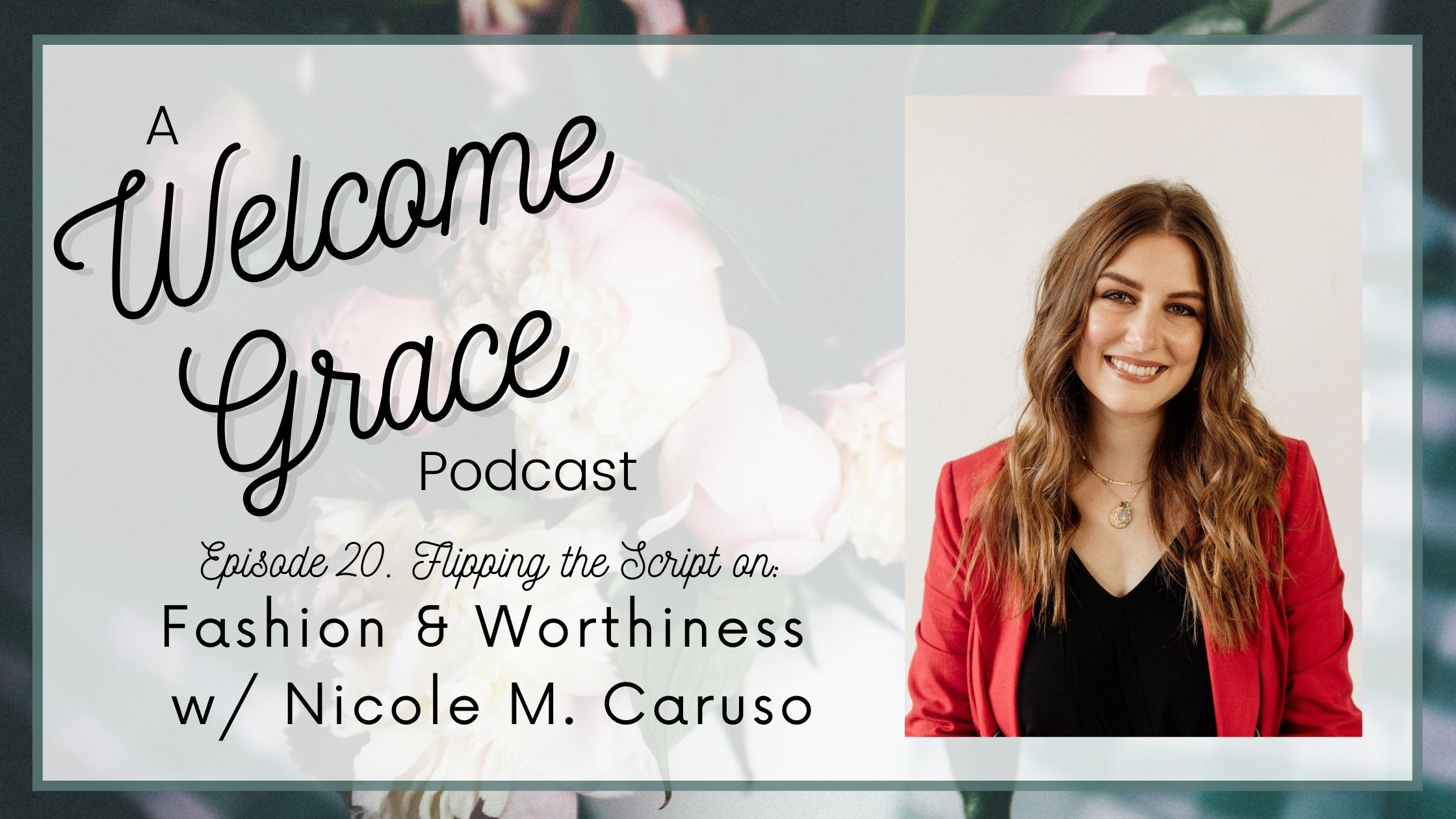 Flipping the Script on Fashion & Worthiness with Nicole